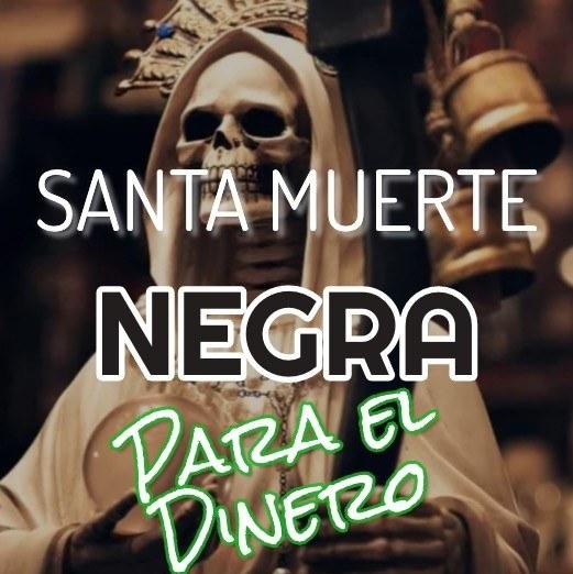 oracion a la santa muerte negra para el dinero