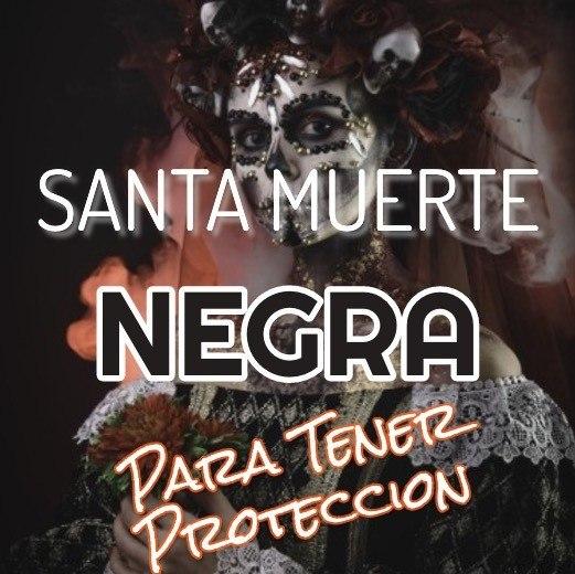 oracion a la santa muerte negra para tener proteccion