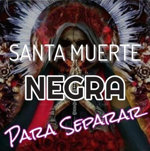oracion-a-la-santa-muerte-ngra-para-separar
