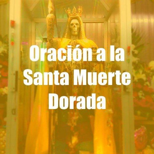 oracion a la santisima muerte dorada