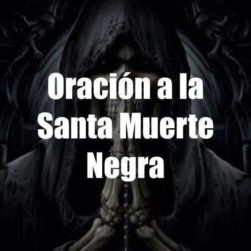 oracion a la santisima muerte negra la nina
